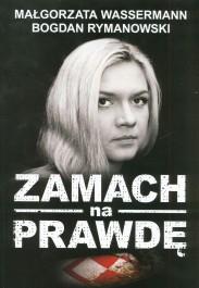 Zamach na prawde - Zamach na prawdę - Bogdan Rymanowski, Małgorzata Wassermann