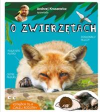 Andrzej Kruszewicz opowiada o zwierzetach - Andrzej Kruszewicz opowiada o zwierzętach - Andrzej G. Kruszewicz