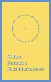 Niesmiertelnosc - Nieśmiertelność - Milan Kundera