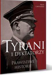 Tyrani i dykatatorzy - Tyrani i dykatatorzy. Prawdziwe historie - Nigel Cawthorne