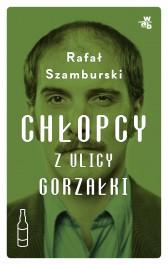 Chlopcy z ulicy Gorzalki - Chłopcy z ulicy Gorzałki - Rafał Szamburski