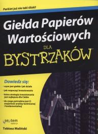 Gielda Papierow Wartosciowych dla bystrzakow - Giełda Papierów Wartościowych dla bystrzaków - Tobiasz Maliński