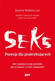 Seks - Seks. Pozycja dla praktykujących - Joanna Mielewczyk