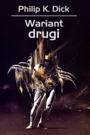 Wariant drugi - Wariant drugi - Philip K. Dick