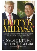 Dotyk Midasa - Dotyk Midasa - Donald Trump, Robert Kiyosaki