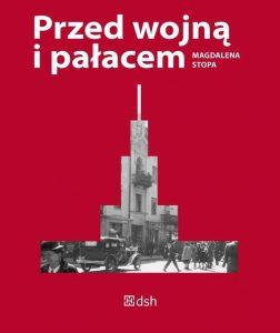 PRZED WOJNa I PAlACEM 252x300 - Przed wojną i pałacem - Magdalena Stopa