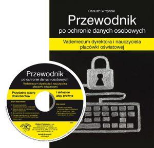 PRZEWODNIK PO OCHRONIE DANYCH OSOBOWYCH 300x289 - Przewodnik po ochronie danych osobowych -Dariusz Skrzyński