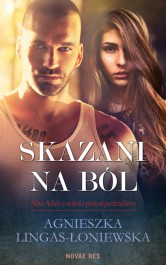 Skazani na bol - Skazani na ból - Agnieszka Lingas-Łoniewska