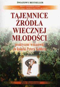 Tajemnice zrodla wiecznej mlodosci - Tajemnice źródła wiecznej młodości - Peter Kelder