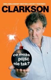 Co moze pojsc nie tak - Co może pójść nie tak? - Jeremy Clarkson