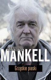 Grzaskie piaski - Grząskie piaski - Henning Mankell
