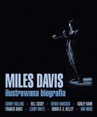 Miles Davis. Ilustrowana biografia - Miles Davis. Ilustrowana biografia