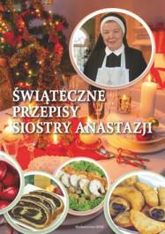 swiateczne przepisy Siostry Anastazji