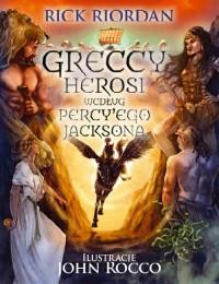 Greccy Herosi wedlug Percyego Jacksona - Greccy Herosi według Percy'ego Jacksona Rick Riordan