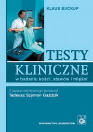 Testy kliniczne w badaniu kosci stawow i miesni - Testy kliniczne w badaniu kości, stawów i mięśni Klaus Buckup