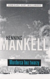 Morderca bez twarzy - Morderca bez twarzy Henning Mankell