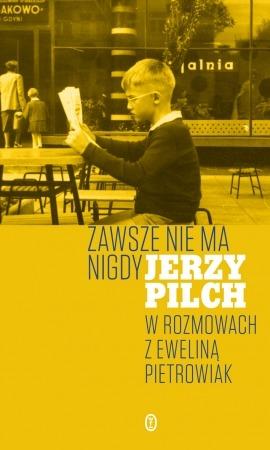 Zawsze nie ma nigdy - Zawsze nie ma nigdy Jerzy Pilch