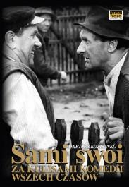 Sami swoi - Sami swoi. Na planie i za kulisami komedii wszech czasów Dariusz Koźlenko