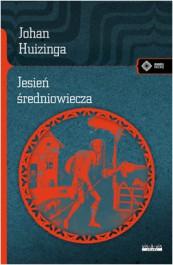 Jesien sredniowiecza - Jesień Średniowiecza Johan Huizinga