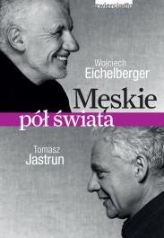 Meskie pol swiata - Męskie pół świata Wojciech Eichelberger
