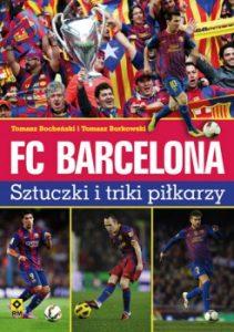 FC Barcelona 211x300 - FC Barcelona. Sztuczki i triki piłkarzy Tomasz Borkowski, Tomasz Bocheński