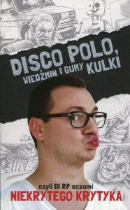 Disco Polo Wiedzmin 186x300 - Disco Polo Wiedźmin i gumy kulki czyli III RP oczami niekrytego krytyka MaciejFrączyk