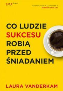 Co ludzie sukcesu robia przed sniadaniem 210x300 - Co ludzie sukcesu robią przed śniadaniem Laura Vanderkam