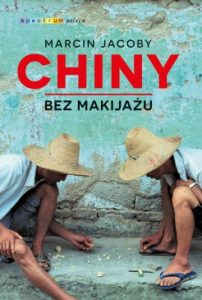 Chiny bez makijazu 202x300 - Chiny bez makijażu Marcin Jacoby