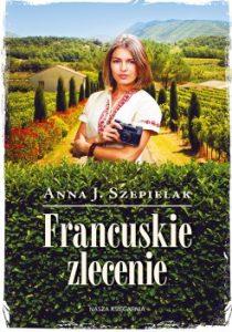 Francuskie zlecenie 210x300 - Francuskie zlecenie Anna J. Szepielak