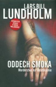 ODDECH SMOKA 194x300 - Oddech smoka. Morderstwa na Sodermalmie Lars Bill Lundholm