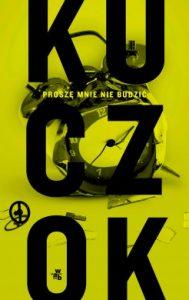 Prosze mnie nie budzic 189x300 - Proszę mnie nie budzić Wojciech Kuczok