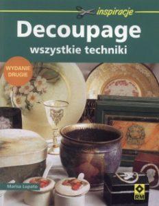 Decoupage 232x300 - Decoupage. Wszystkie techniki Marisa Lupato