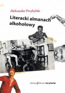 Literacki almanach alkoholowy 210x300 - Literacki almanach alkoholowy Aleksander Przybylski
