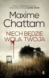 Niech bedzie wola twoja 189x300 - Niech będzie wola twoja Maxime Chattam