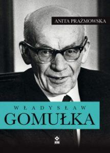 Wladyslaw Gomulka 215x300 - Władysław Gomułka Anita Prażmowska