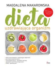 Dieta uzdrawiajaca organizm - Dieta uzdrawiająca organizm Magdalena Makarowska