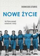 Nowe zycie - Nowe życie. Jak Polacy pomogli uchodźcom z Grecji Dionisios Sturis