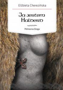 Ja jestem Halderd 208x300 - Północna Droga. - Ja jestem Halderd Elżbieta Cherezińska