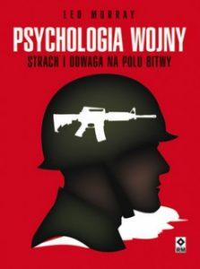 Psychologia wojny 223x300 - Psychologia wojny. Strach i odwaga na polu bitwy Leo Murray