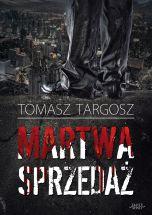 Martwa sprzedaz - Martwa sprzedaż Tomasz Targosz