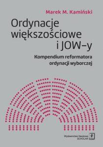 Ordynacje wiekszosciowe i JOW y 210x300 - Ordynacje większościowe i JOW-y Marek M. Kamiński