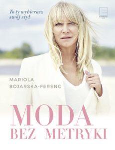 Moda bez metryki 231x300 - Moda bez metryki Mariola Bojarska-Ferenc