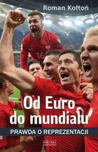 Od euro do mundialu 193x300 - Od euro do mundialu Roman Kołtoń