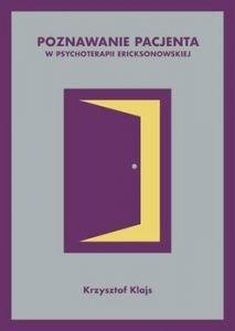 Poznawanie pacjenta w psychoterapii ericksonowskiej 213x300 - Poznawanie pacjenta w psychoterapii ericksonowskiej Krzysztof Klajs