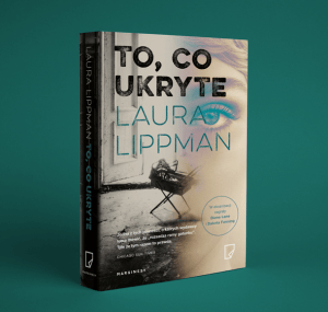 To co ukryte 300x285 - To, co ukryte Laura Lippman