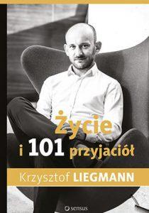 zycie i 101 przyjaciol 210x300 - Życie i 101 przyjaciół Krzysztof Liegmann