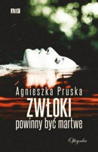 Zwloki powinny byc martwe 193x300 - Zwłoki powinny być martwe  Agnieszka Pruska