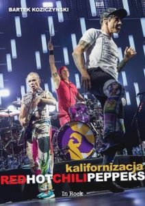 Red Hot Chili Peppers. Kalifornizacja 212x300 - Red Hot Chili Peppers. Kalifornizacja Bartek Koziczyński