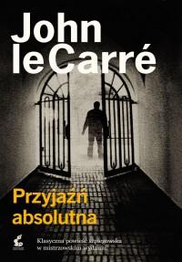Przyjazn absolutna - Przyjaźń absolutna John Le Carré
