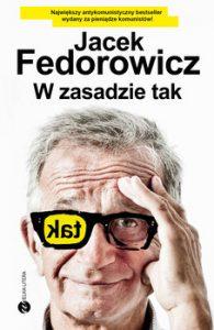 W zasadzie tak 195x300 - W zasadzie tak Jacek Fedorowicz